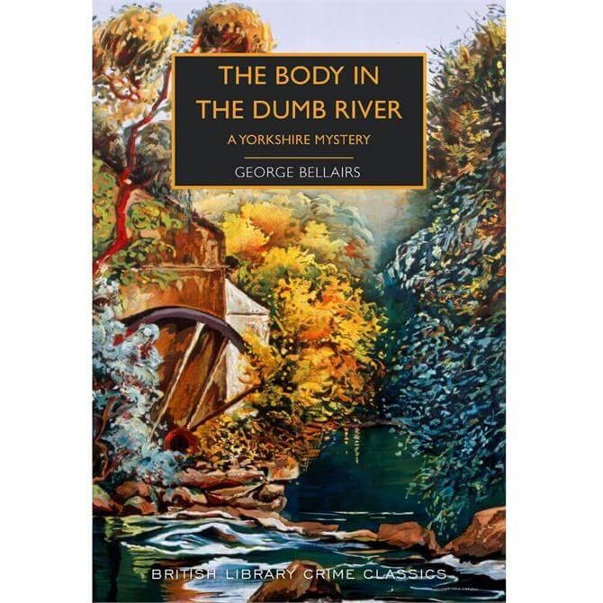 The Body in the Dumb River By George Bellairs (Paperback)