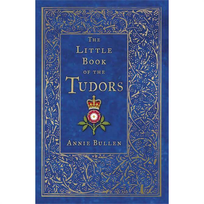 The Little Book of the Tudors By Annie Bullen (Paperback)