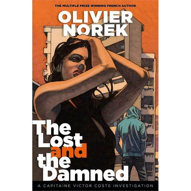 The Lost and the Damned By Olivier Norek (Hardback) - Pre Order