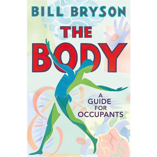 The Body: A Guide For Occupants By Bill Bryson (Hardback)