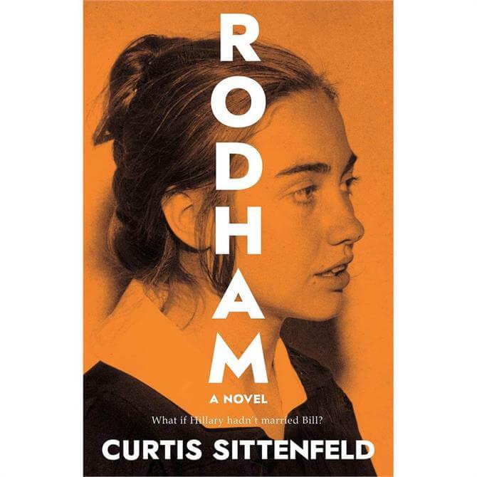 Rodham: What if Hillary hadn't married Bill? By Curtis Sittenfeld (Hardback)