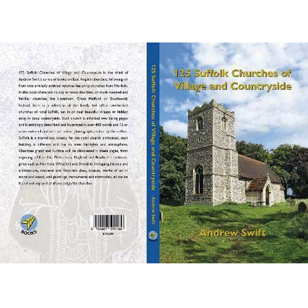 An image of 125 Suffolk Churches of Village and Countryside (Hardback)