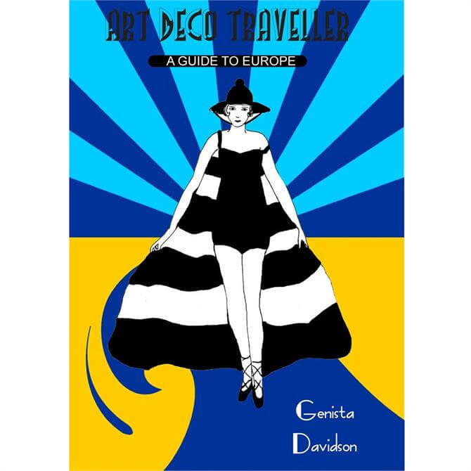 Art Deco Traveller A Guide to Europe (Paperback)