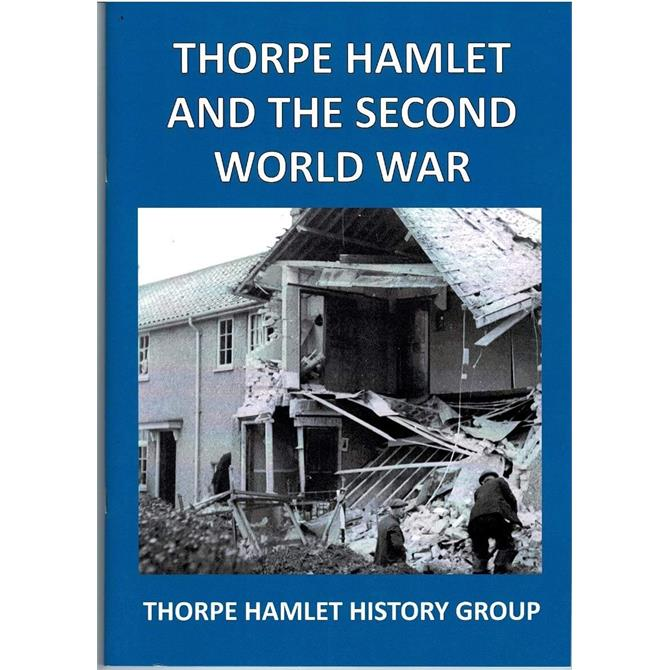 Thorpe Hamlet and the Second World War (Paperback)