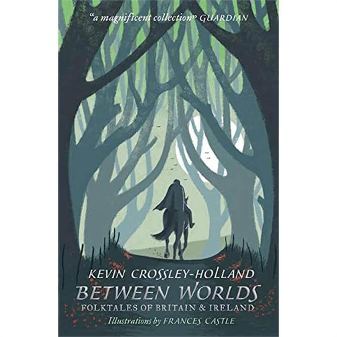 Between Worlds: Folktales of Britain & Ireland By Kevin Crossley-Holland (Paperback)