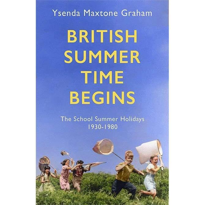 British Summer Time Begins By Ysenda Maxtone Graham (Hardback)