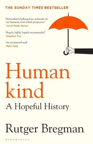 An image of Humankind: A Hopeful History By Rutger Bregman (Hardback)