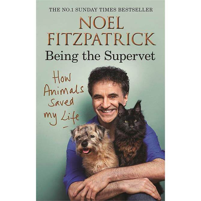 How Animals Saved My Life By Noel Fitzpatrick (Hardback)