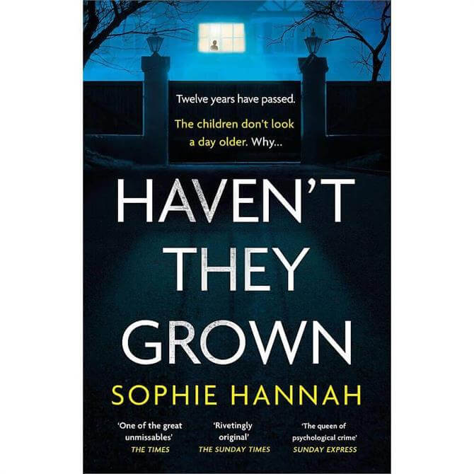 Haven't They Grown By Sophie Hannah (Hardback)