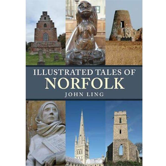 Illustrated Tales of Norfolk By John Ling (Paperback)