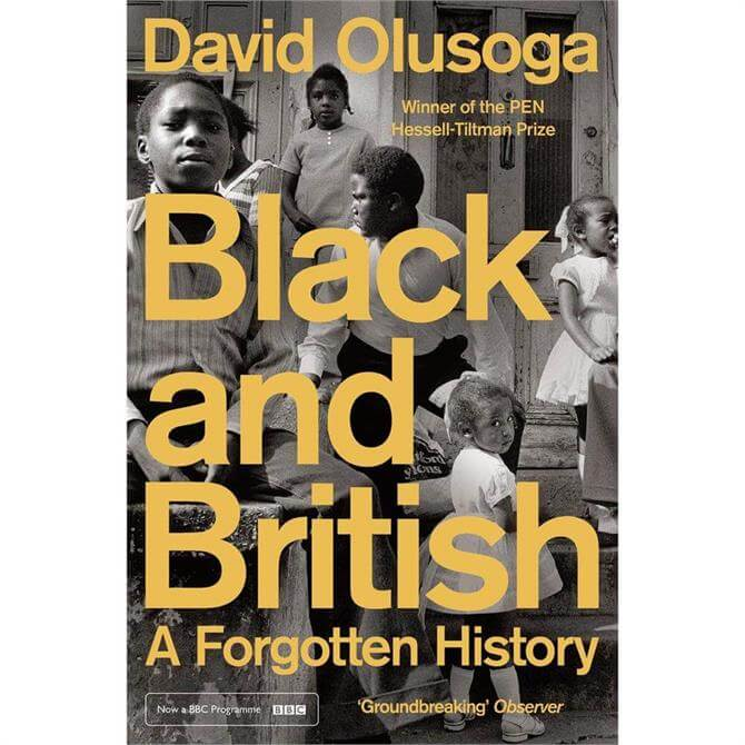 Black and British: A Forgotten History By David Olusoga (Paperback)
