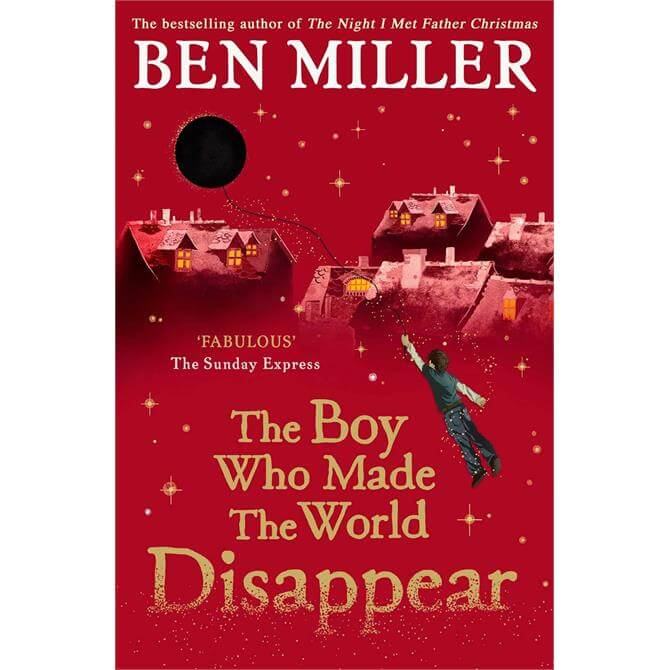 The Boy Who Made the World Disappear By Ben Miller (Paperback)