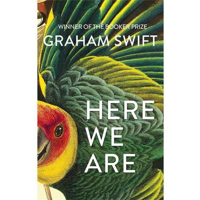 Here We Are By Graham Swift (Hardback)