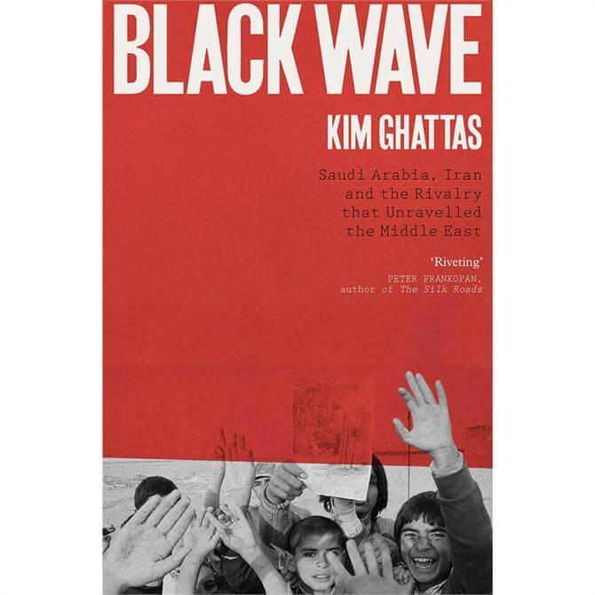 Black Wave By Kim Ghattas (Hardback)