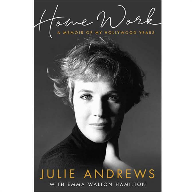 Home Work: A Memoir of My Hollywood Years By Julie Andrews (Hardback)