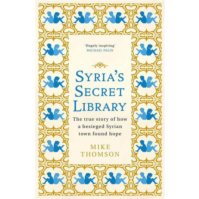 Syria's Secret Library By Mike Thomson (Hardback)