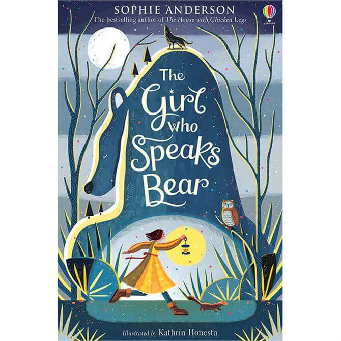 The Girl Who Speaks Bear By Sophie Anderson (Paperback)