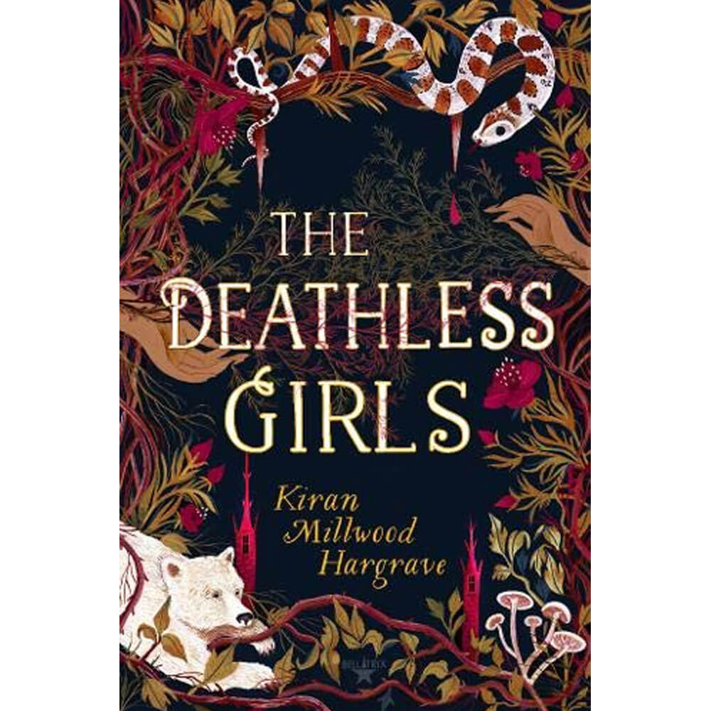 An image of The Deathless Girls By Kiran Millwood Hargrave (Hardback)