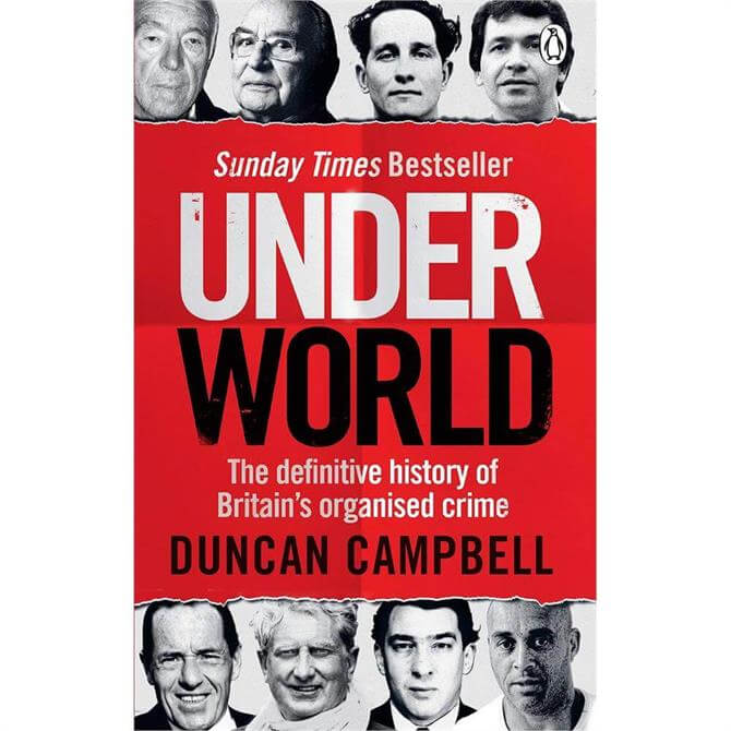 Underworld: The definitive history of Britain's organised crime By Duncan Campbell (Paperback)