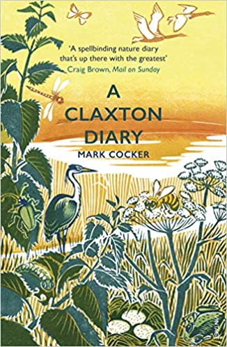 An image of A Claxton Diary: Further Field Notes from a Small Planet By Mark Cocker (Paperba...
