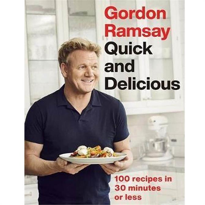 Gordon Ramsay Quick & Delicious By Gordon Ramsay (Hardback)