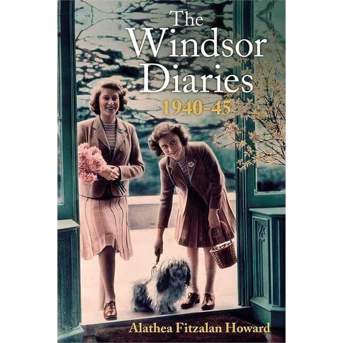 The Windsor Diaries: A childhood with the Princesses By Alathea Fitzalan Howard (Hardback)