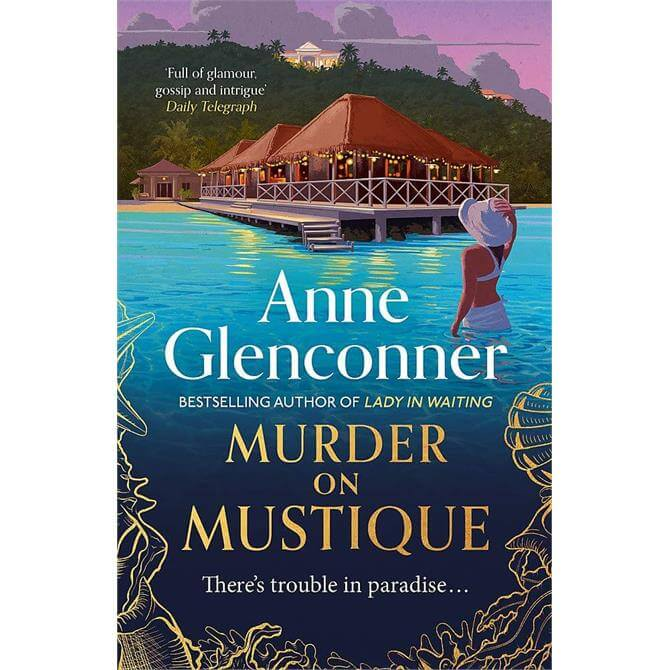 Murder On Mustique By Anne Glenconner (Hardback)
