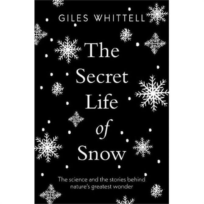 The Secret Life of Snow By Giles Whittell (Paperback)