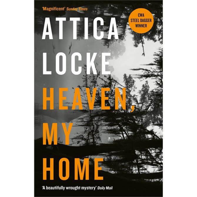 Heaven, My Home By Attica Locke (Paperback)