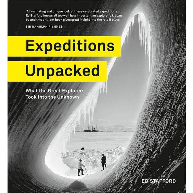 Expeditions Unpacked By Ed Stafford (Hardback)