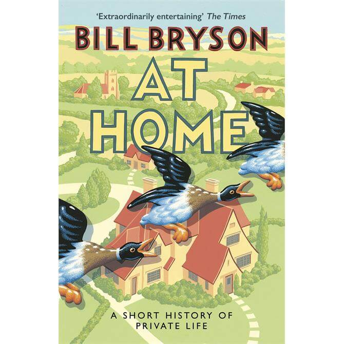 At Home: A Short History of Private Life - Bryson By Bill Bryson (Paperback)