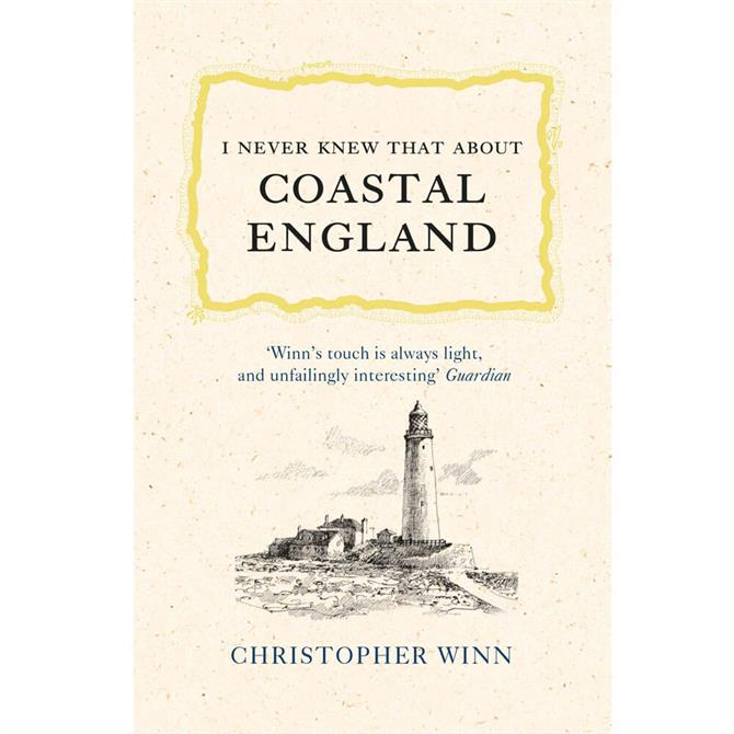 I Never Knew That About Coastal England By Christopher Winn (Hardback)