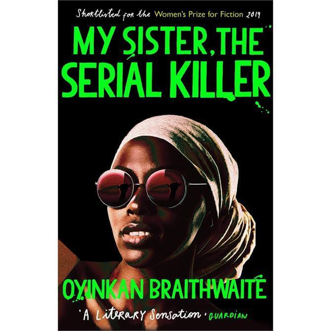My Sister, the Serial Killer By Oyinkan Braithwaite (Paperback)