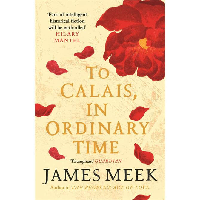 To Calais, In Ordinary Time By James Meek (Paperback)