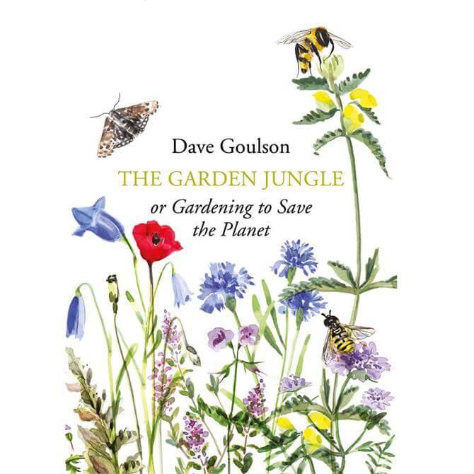 The Garden Jungle By Dave Goulson (Hardback)