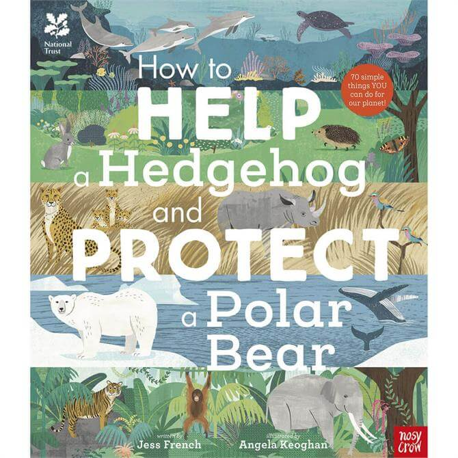 National Trust: How to Help a Hedgehog and Protect a Polar Bear By Jess French (Hardback)