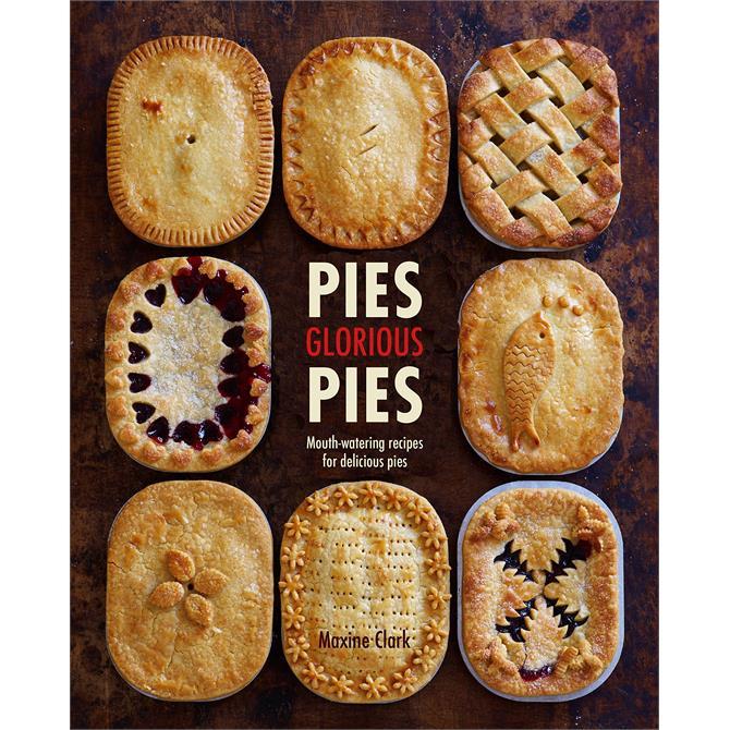 Pies Glorious Pies By Maxine Clark (Hardback)