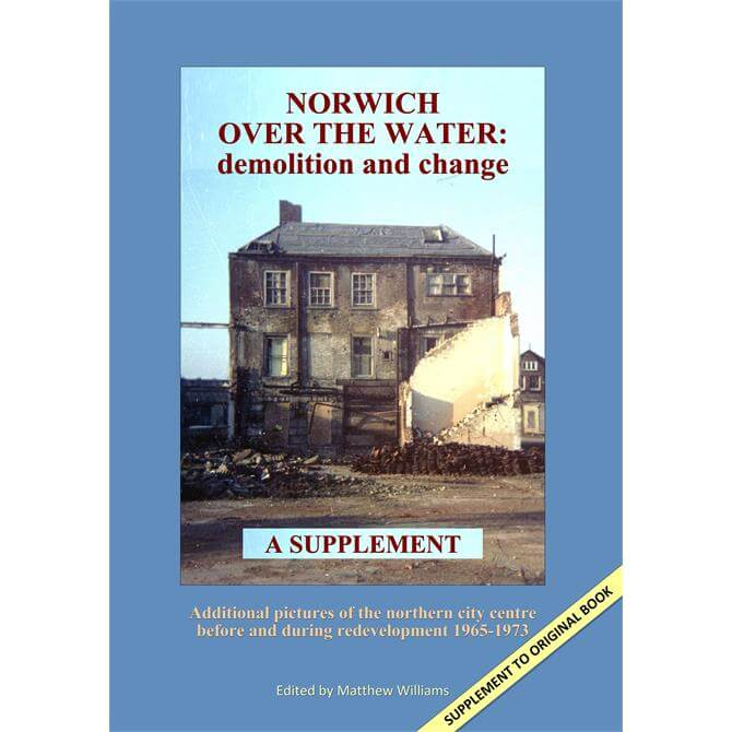 Norwich Over The Water: Demolition and Change - Supplement By Matthew Williams (Paperback)