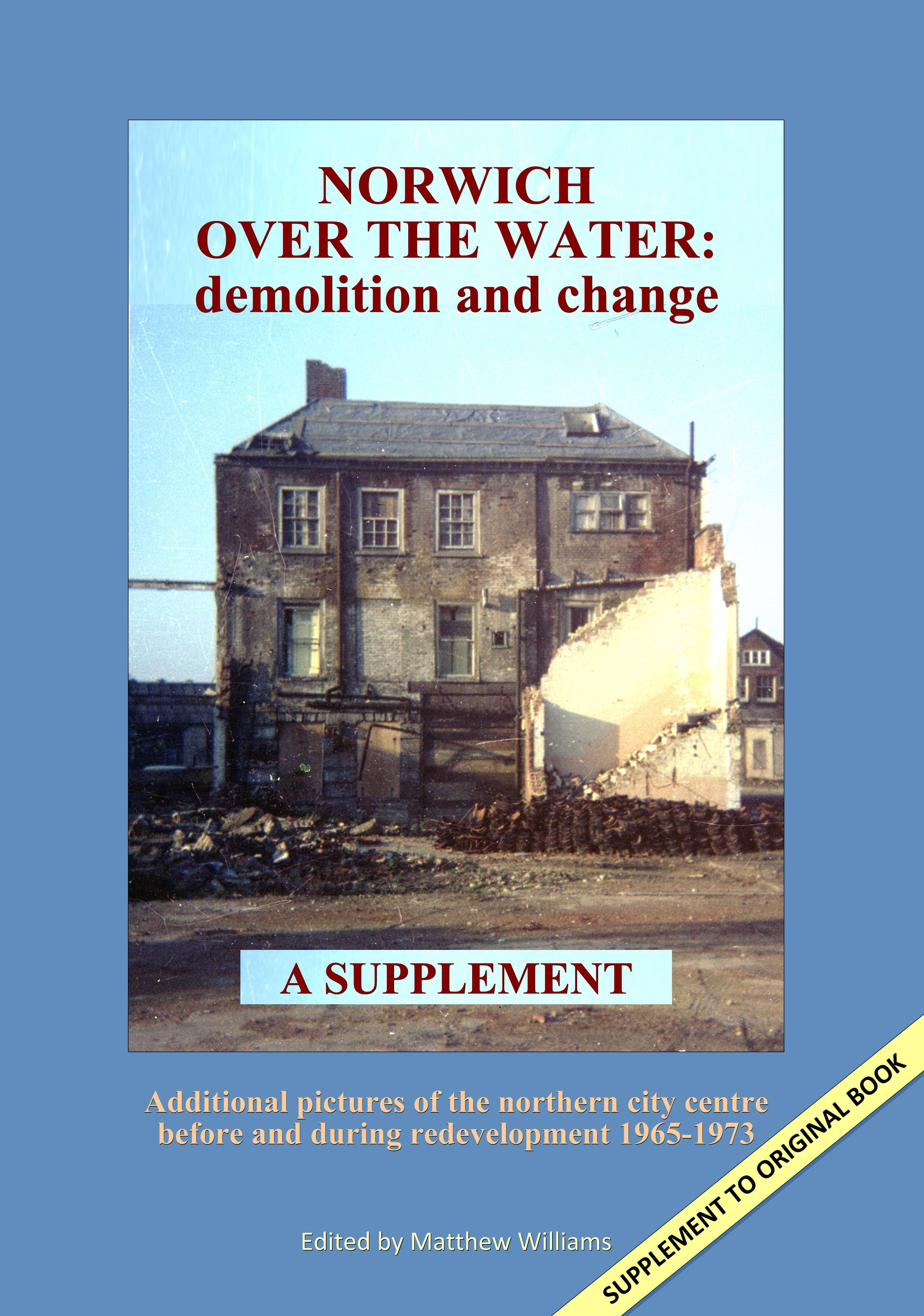 An image of Norwich Over The Water: Demolition and Change - Supplement By Matthew Williams (...