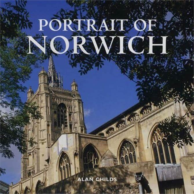 Portrait of Norwich By Alan Childs (Hardback)