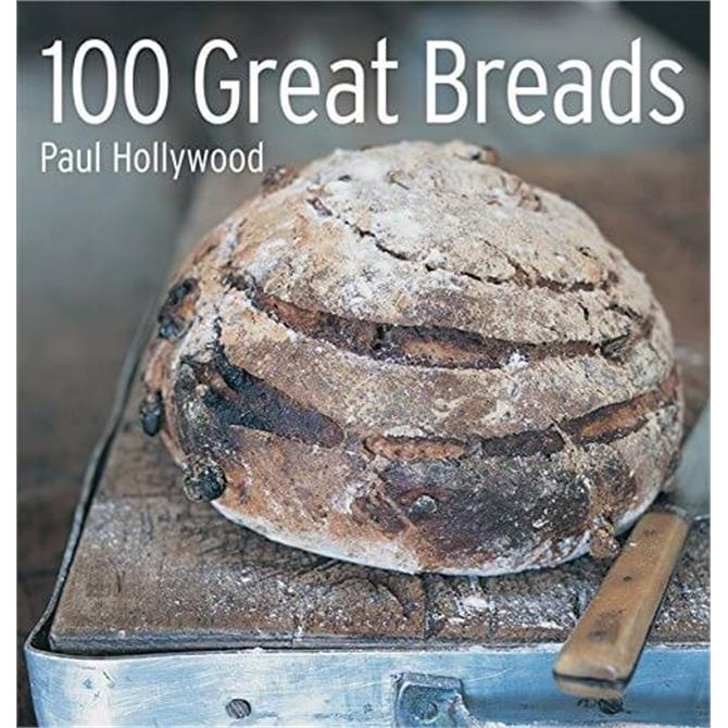 100 Great Breads By Paul Hollywood (Hardback)