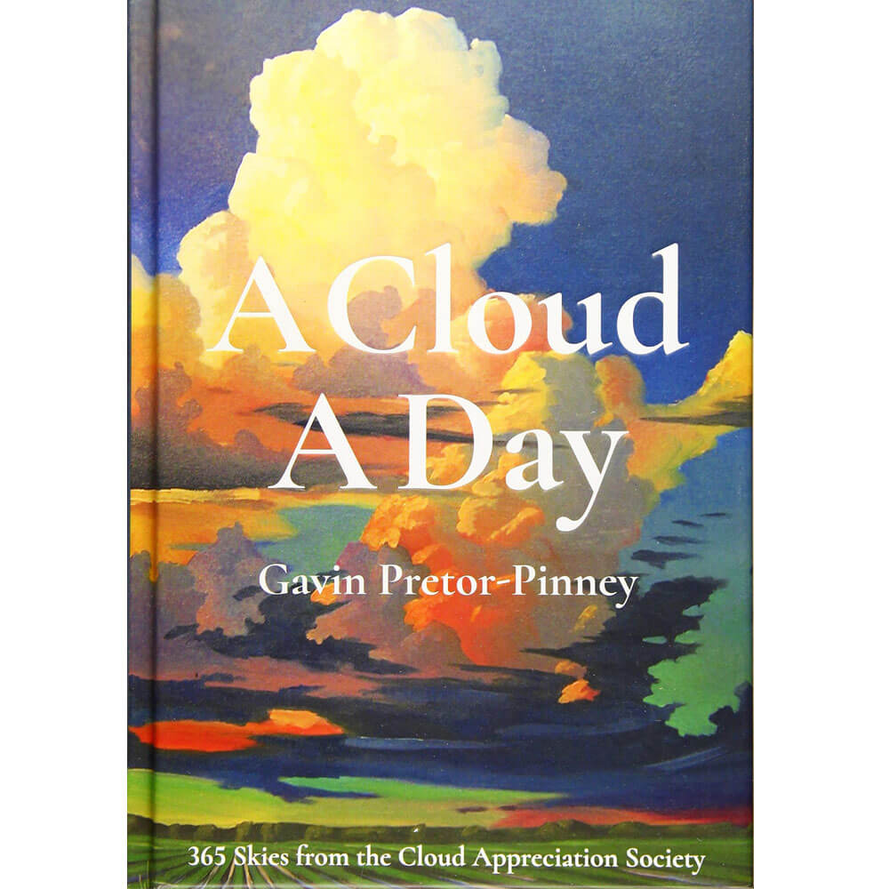 An image of A Cloud A Day By Gavin Pretor-Pinney (Hardback)