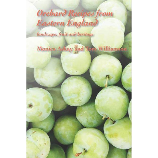 Orchard Recipes from Eastern England By Monica Askay & Tom Wilkinson (Paperback)