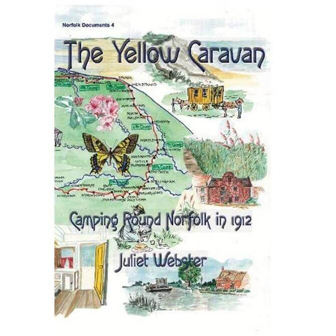 The Yellow Caravan Camping Round Norfolk in 1912 By Juliet Webster (Paperback)