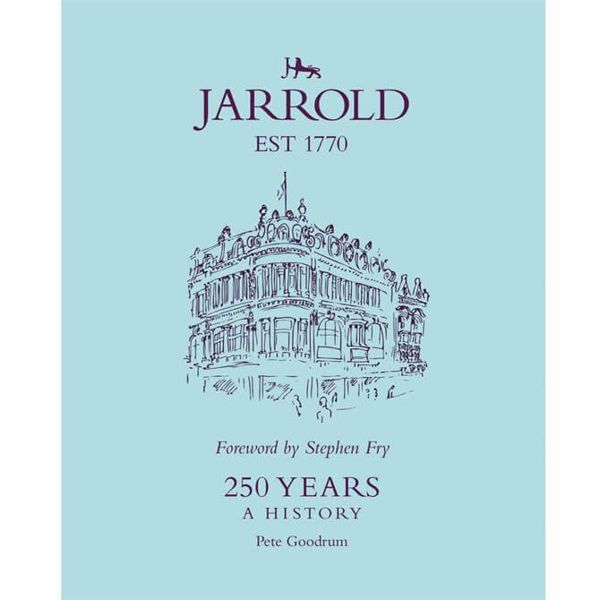 Jarrold 250 Years: A History By Pete Goodrum
