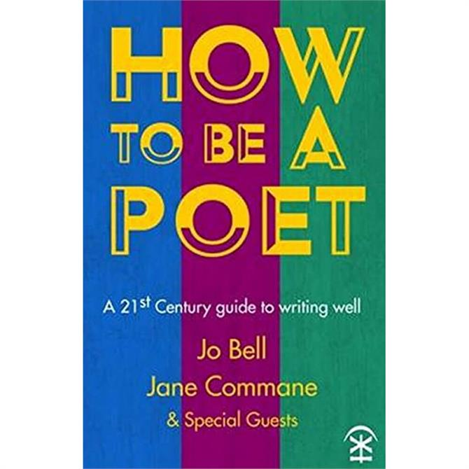 How to be a Poet By Jo Bell (Paperback)