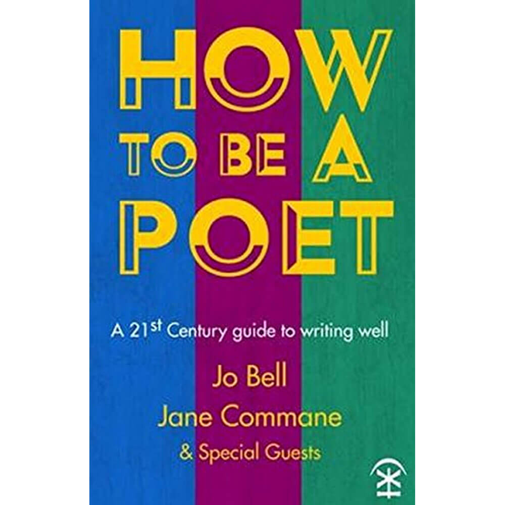 An image of How to be a Poet By Jo Bell (Paperback)