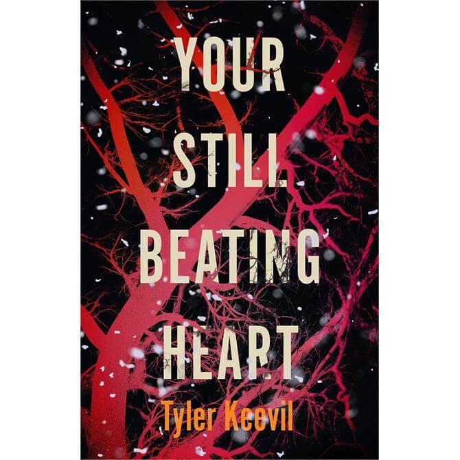 Your Still Beating Heart By Tyler Keevil (Hardback)