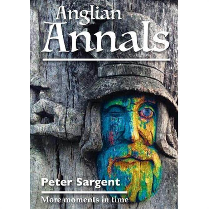 Anglian Annals By Peter Sargent (Paperback)