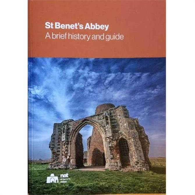 St Benet's Abbey: A brief history and guide By Natasha Hutcheson (Paperback)